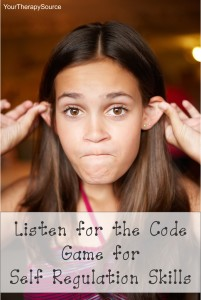 Listen for the Code game for self regulation from www.YourTherapySource.com/blog1