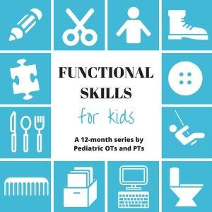 Functional Skills for Kids - 12 month series by OTs and PTs