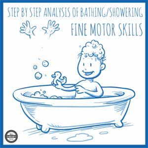 independent-bathing-step-by-step-analysis-fine-motor