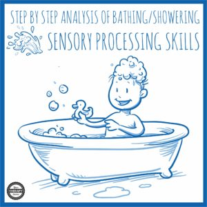 independent-bathing-step-by-step-analysis-sensory-processing