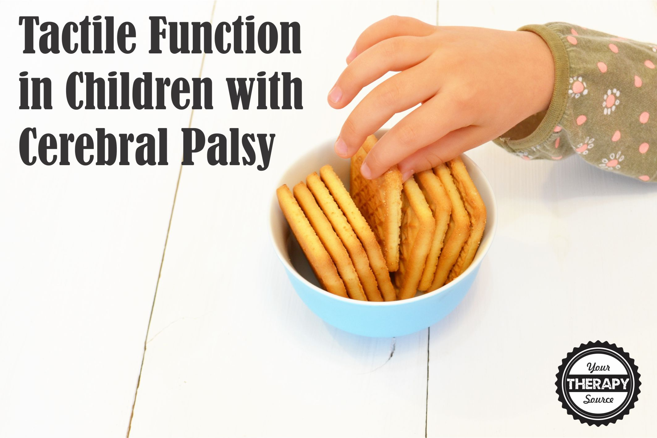 Tactile Function in Children with Cerebral Palsy Your Therapy Source