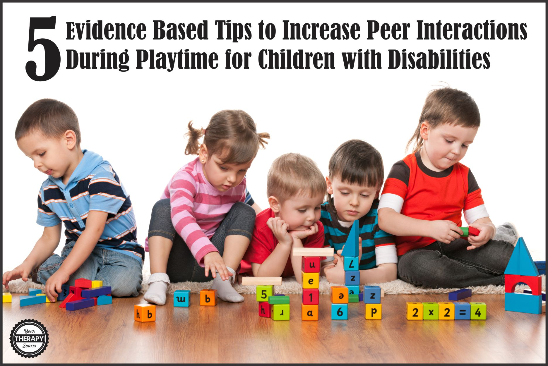 5 Ways to Increase Peer Interactions for Children with ...