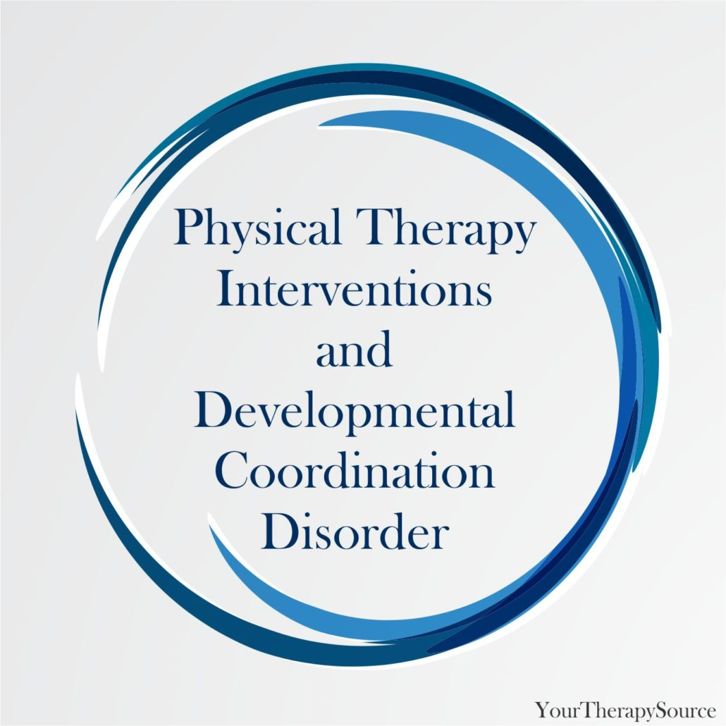 Your therapy source yourtherapysource january 2017 physical therapy interventions and developmental coordination disorder fandeluxe Image collections