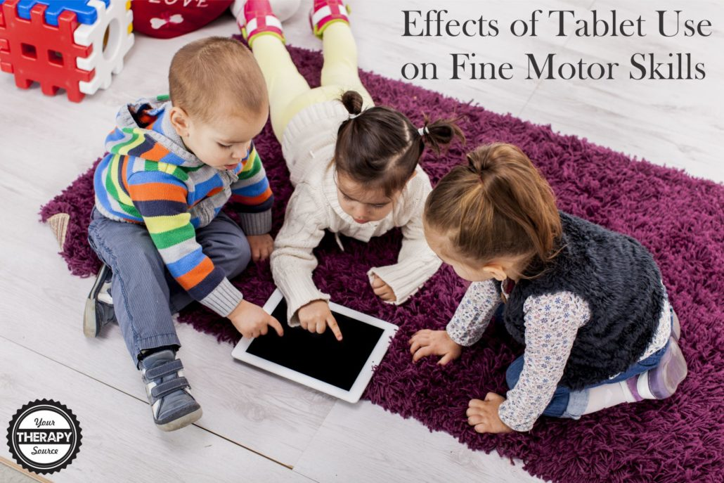 Effects of Tablet Use on Fine Motor Skills