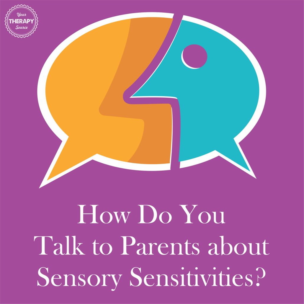 How Do You Talk Parents about Sensory Senstivities