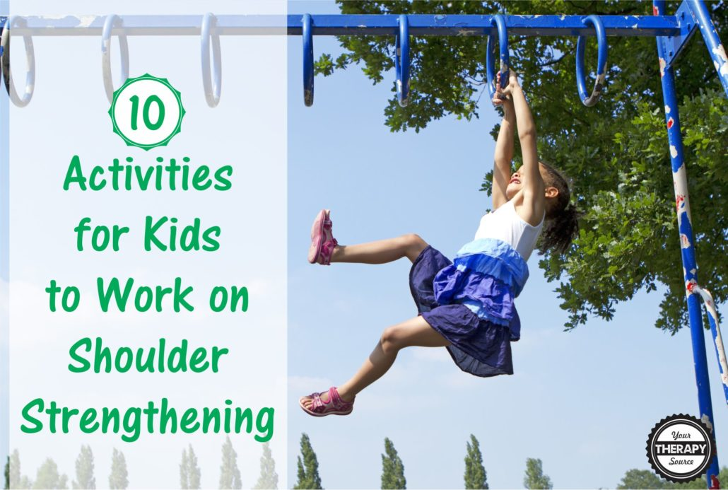 10 Activities to Work on Shoulder Strengthening for Kids