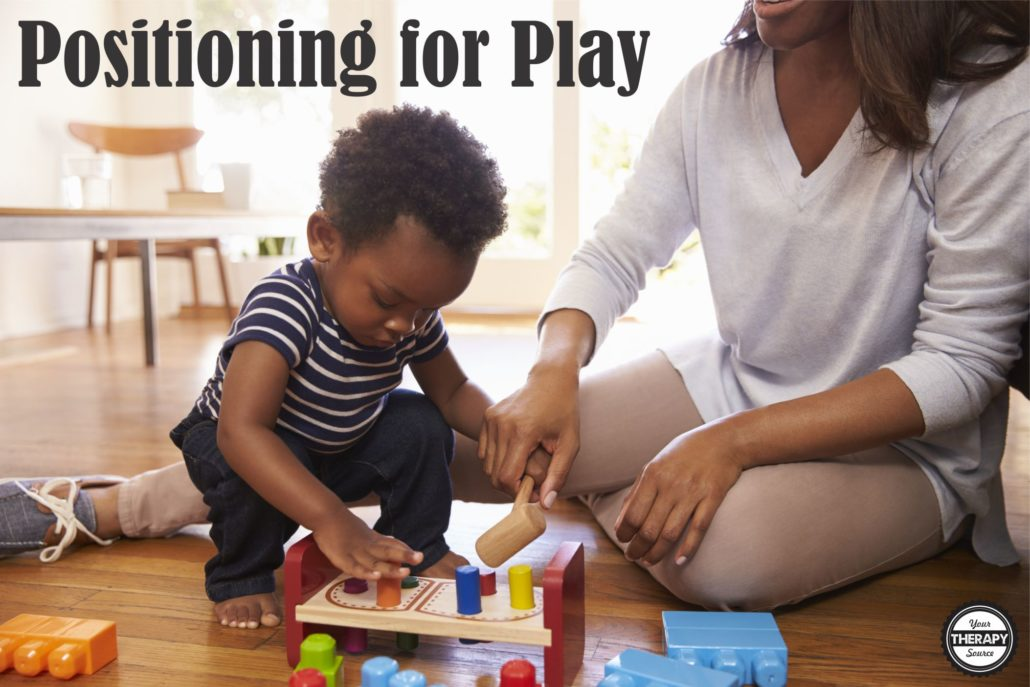 Positioning for Play Your Therapy Source