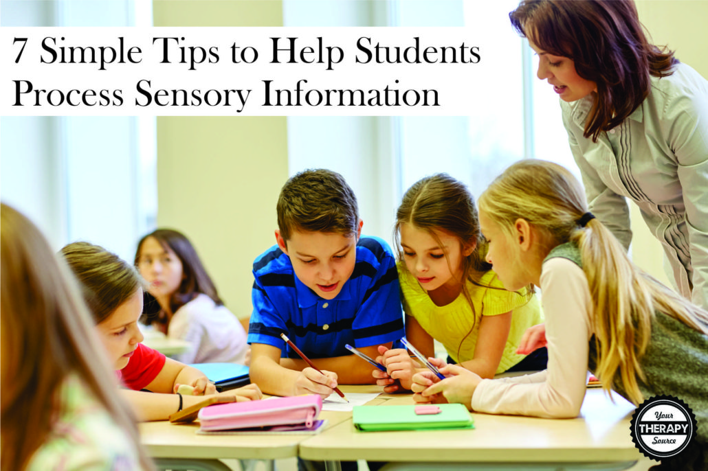 7 Simple Tips to Help Students Process Sensory Information