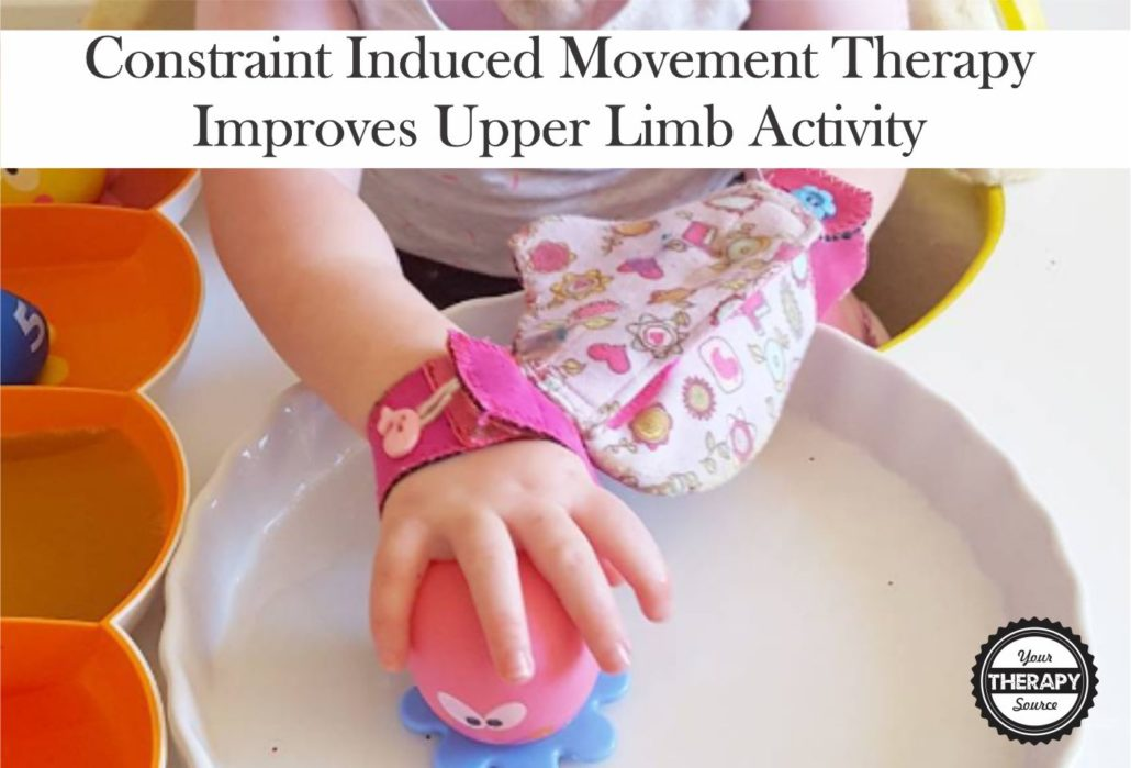 Research Constraint Induced Movement Therapy Improves Upper Limb Activity