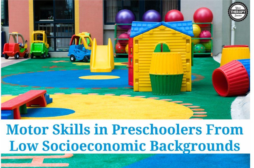 Motor Skills in Preschoolers from Low Socioeconomic Backgrounds