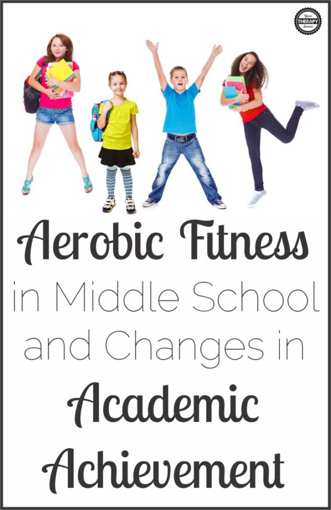 Aerobic Fitness in Middle School and Changes in Academic Achievement
