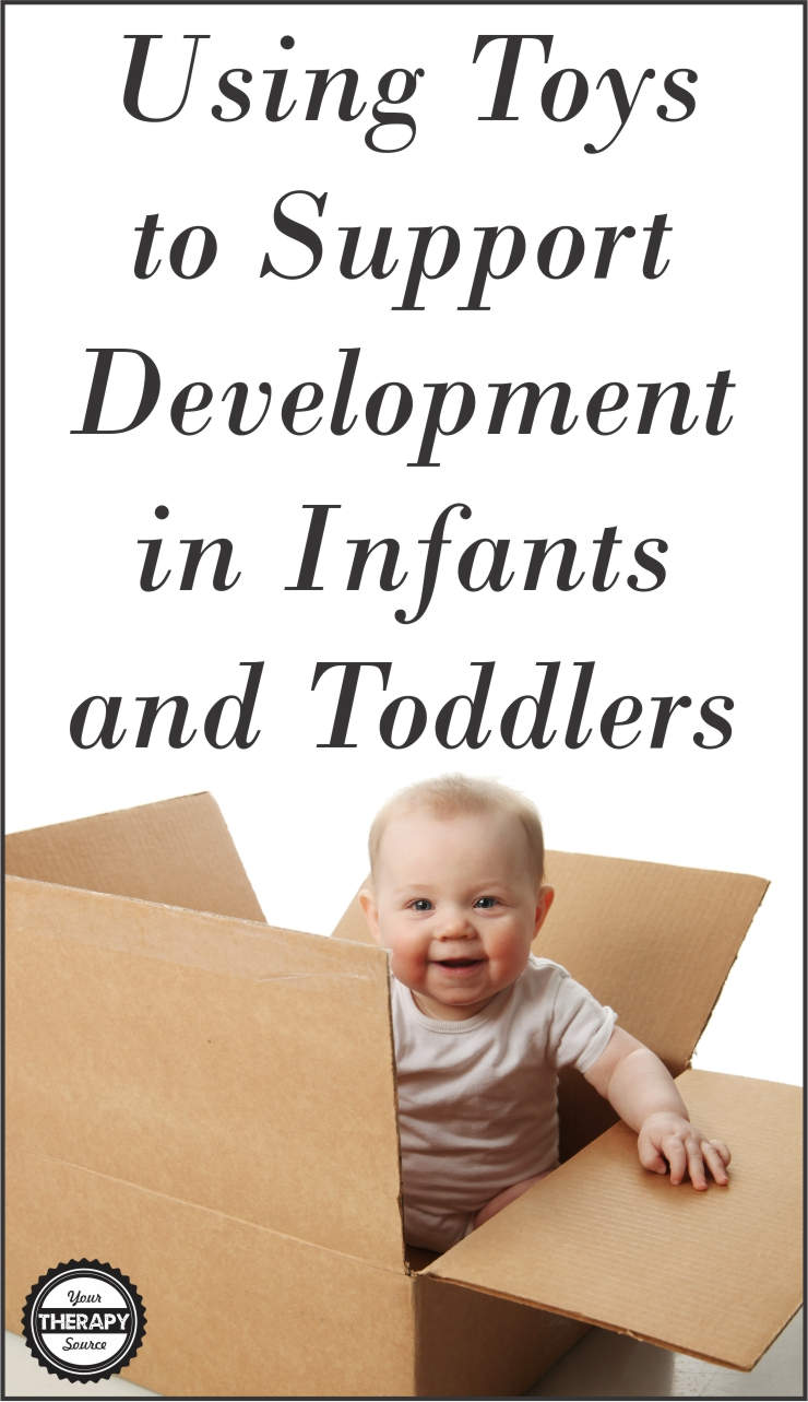 Using Toys to Support Development in Infants and Toddlers