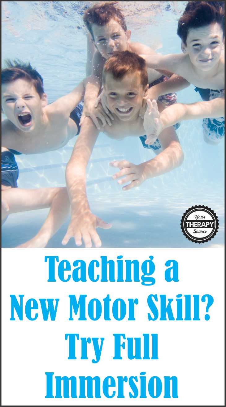 Teaching a New Motor Skill Try Full Immersion