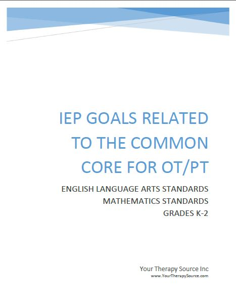 IEP Goals related to the common core for OT/PT from https://yourtherapysource.com/commoncorek2.html