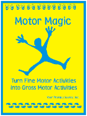 Motor Magic - Turn Fine Motor Skills into Gross Motor Skills from www.YourTherapySource.com