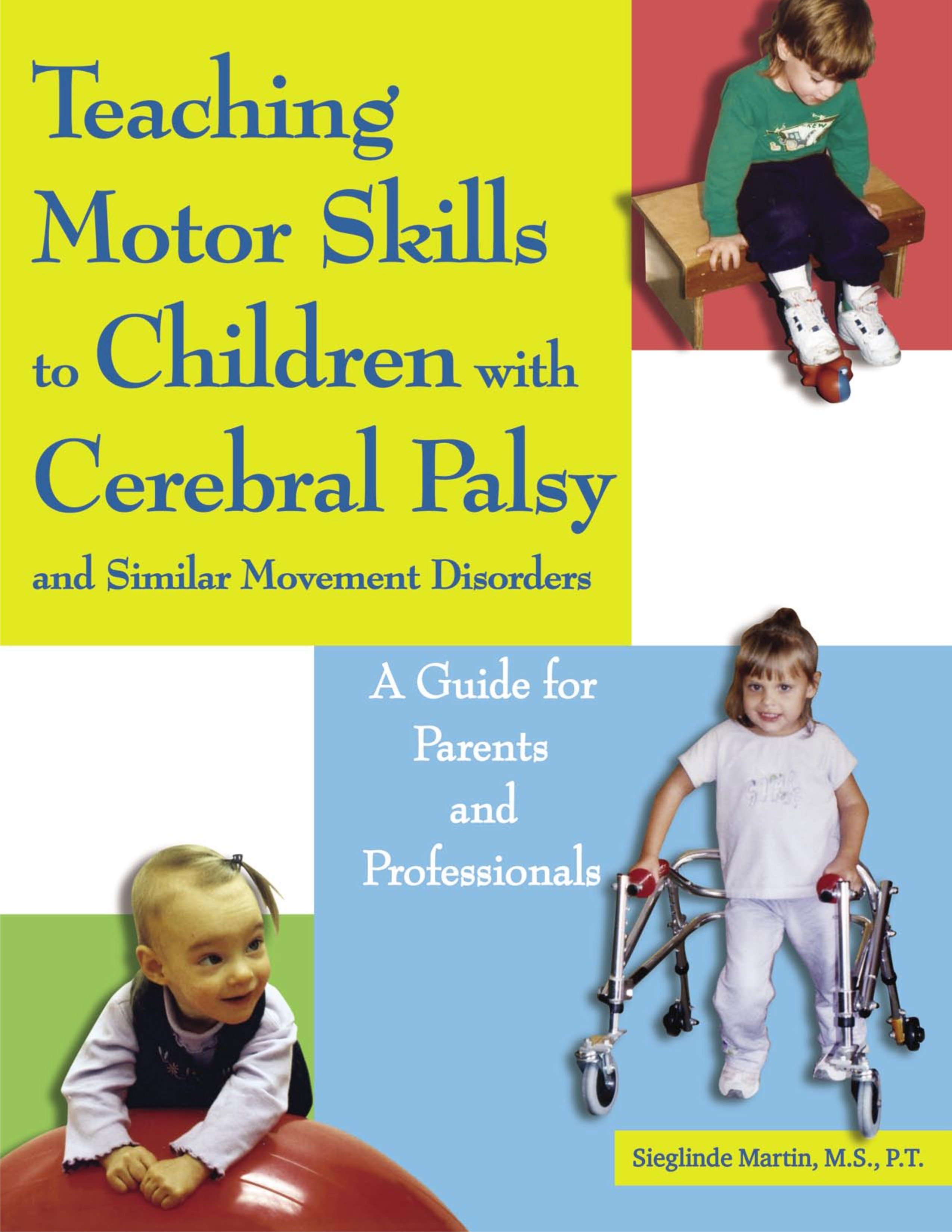 Teaching Motor Skills to Children with Cerebral Palsy - https://yourtherapysource.com/CPmotorskills.html