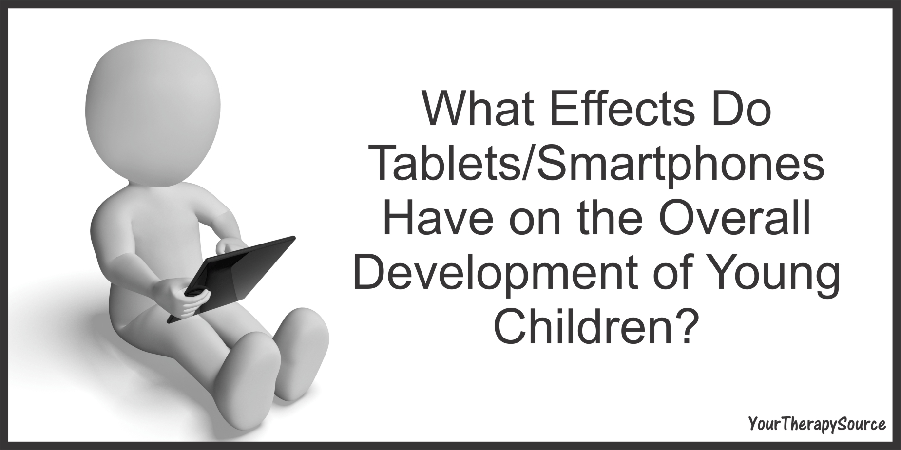 tablet effects on young children