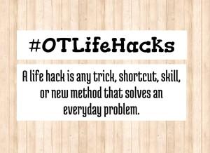 OT Life Hacks