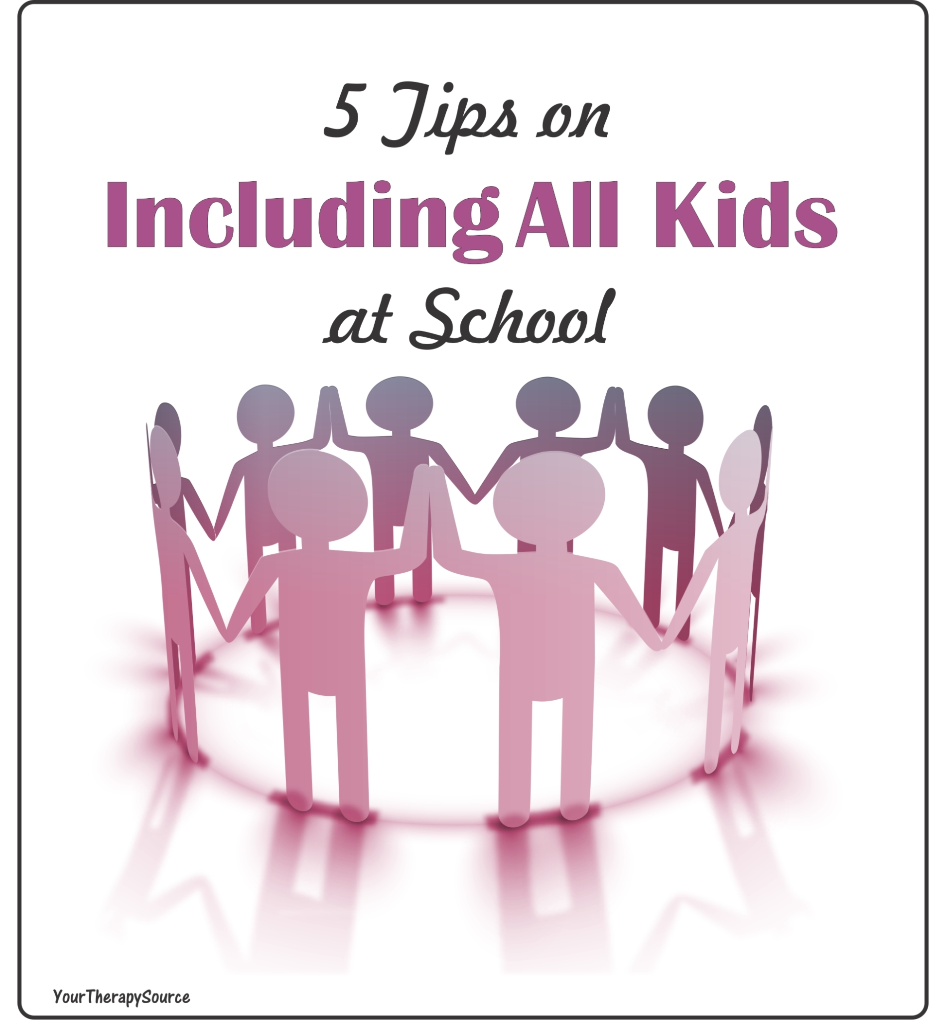 5 tips on including all kids at school from www.YourTherapySource.com