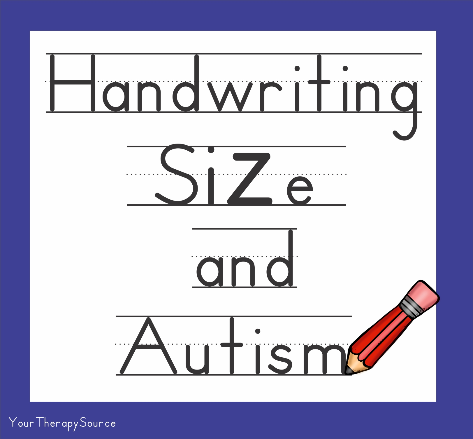 Handwriting Size And Children With Autism Your Therapy Source