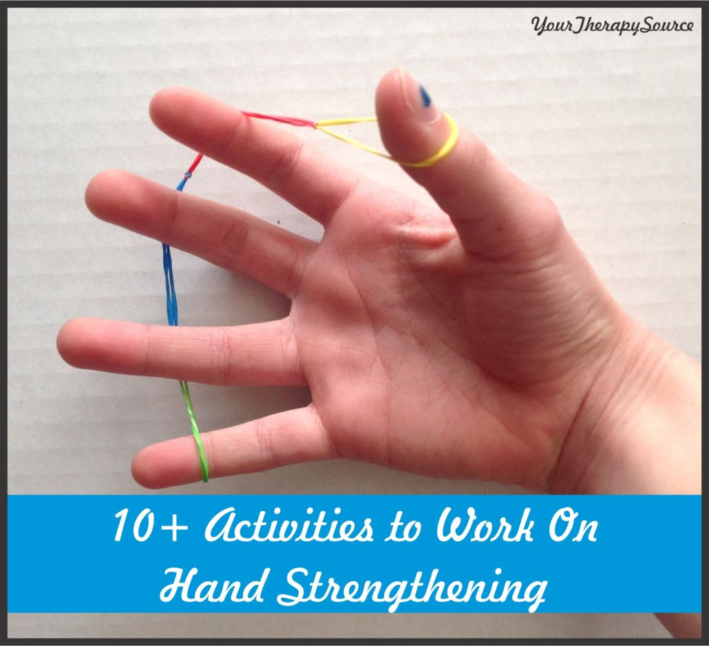 10 activities to work on hand strengthening from www.YourTherapySource.com