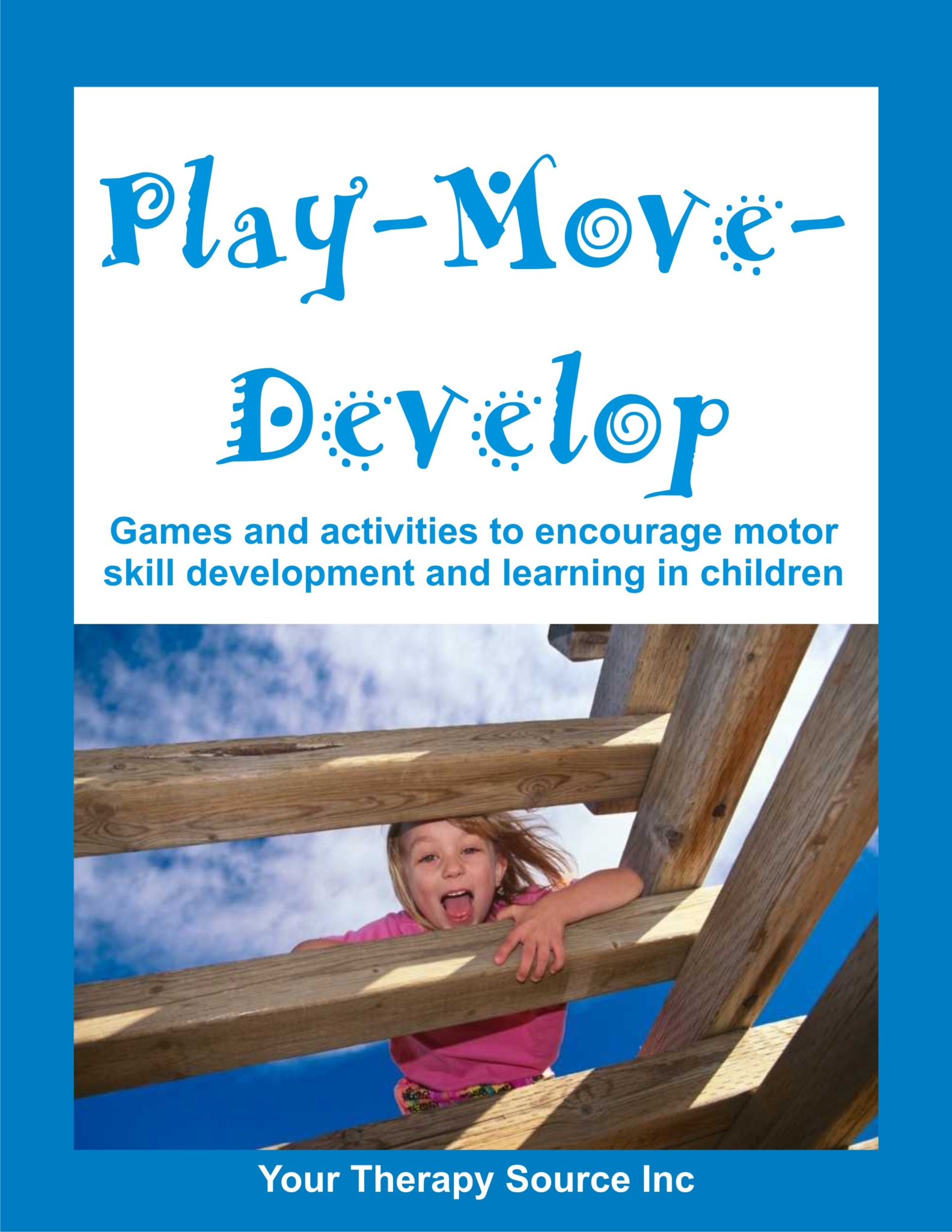 Play Move Develop from https://www.yourtherapysource.com/playmove.html