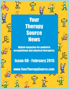 Digital Magazine for Pediatric Occupational and Physical Therapy fromhttps://yourtherapysource.com/magazine.html