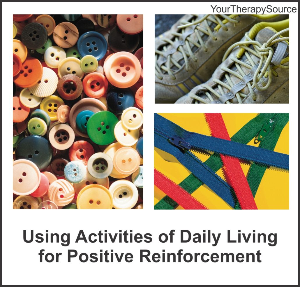 Using Activities of Daily Living for Positive Reinforcement