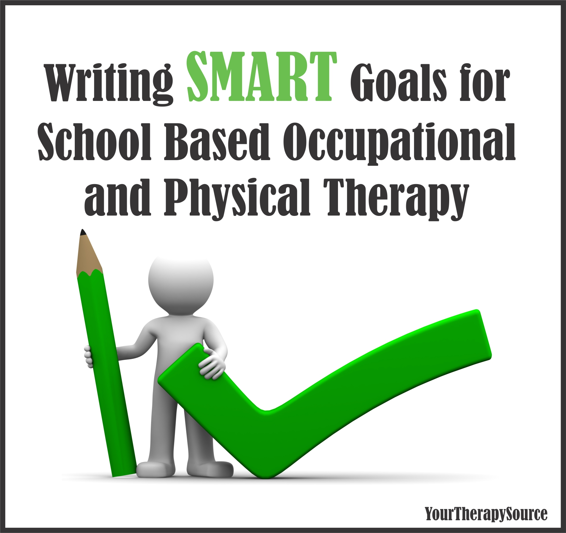 Writing SMART Goals for School Based OT and PT - www.YourTherapySource.com
