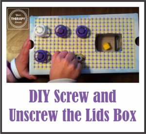DIY Screw and Unscrew the Lids Box from www.YourTherapySource.com