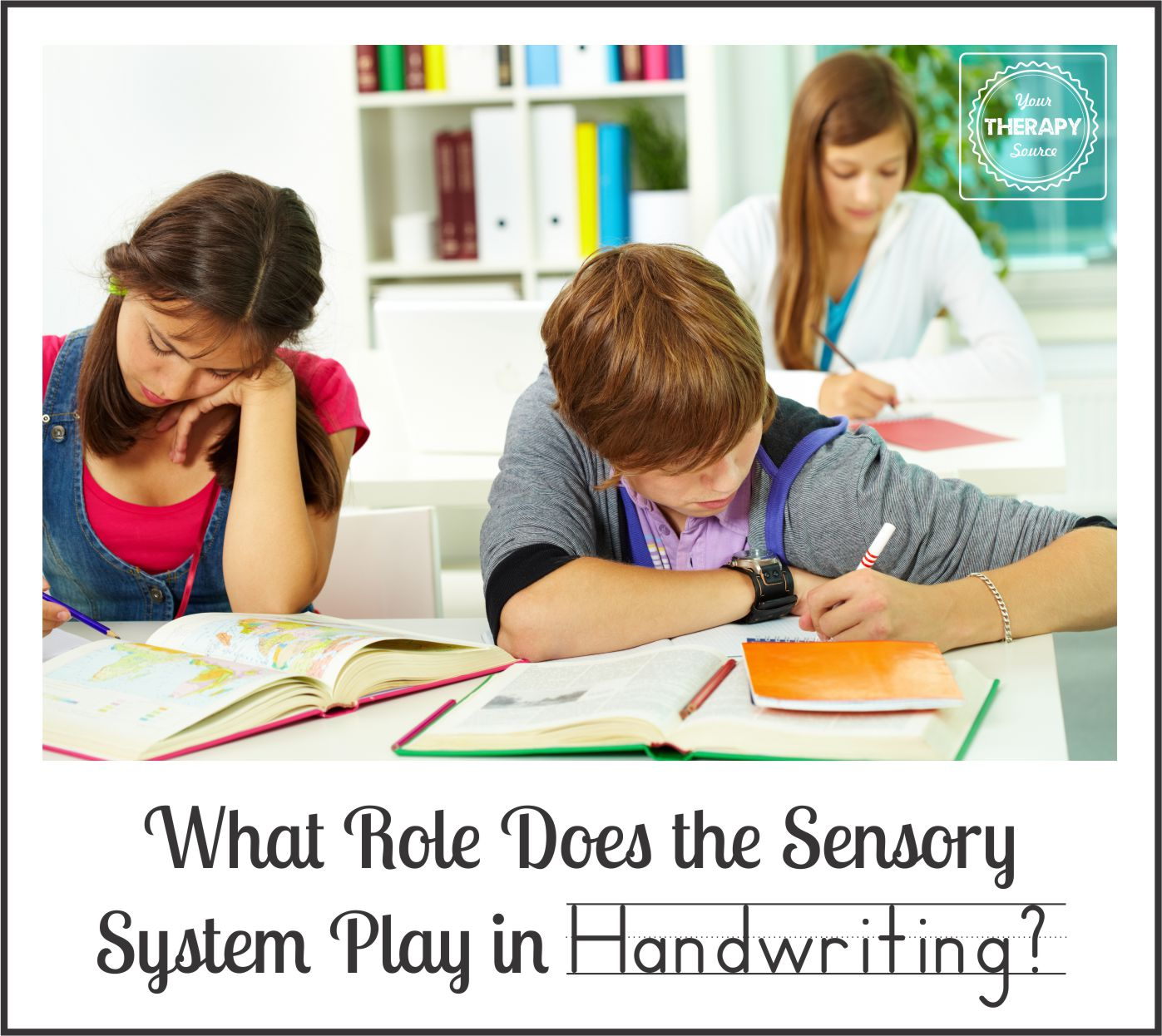 What Role Does the Sensory System Play in Handwriting from Your Therapy Source