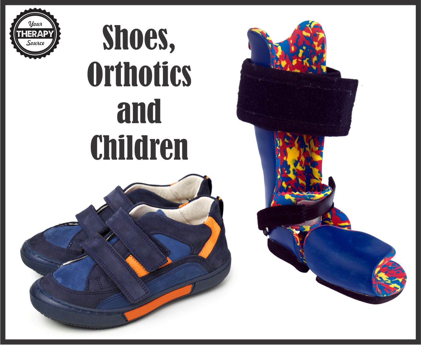 Shoes, Orthotics and Children - Your