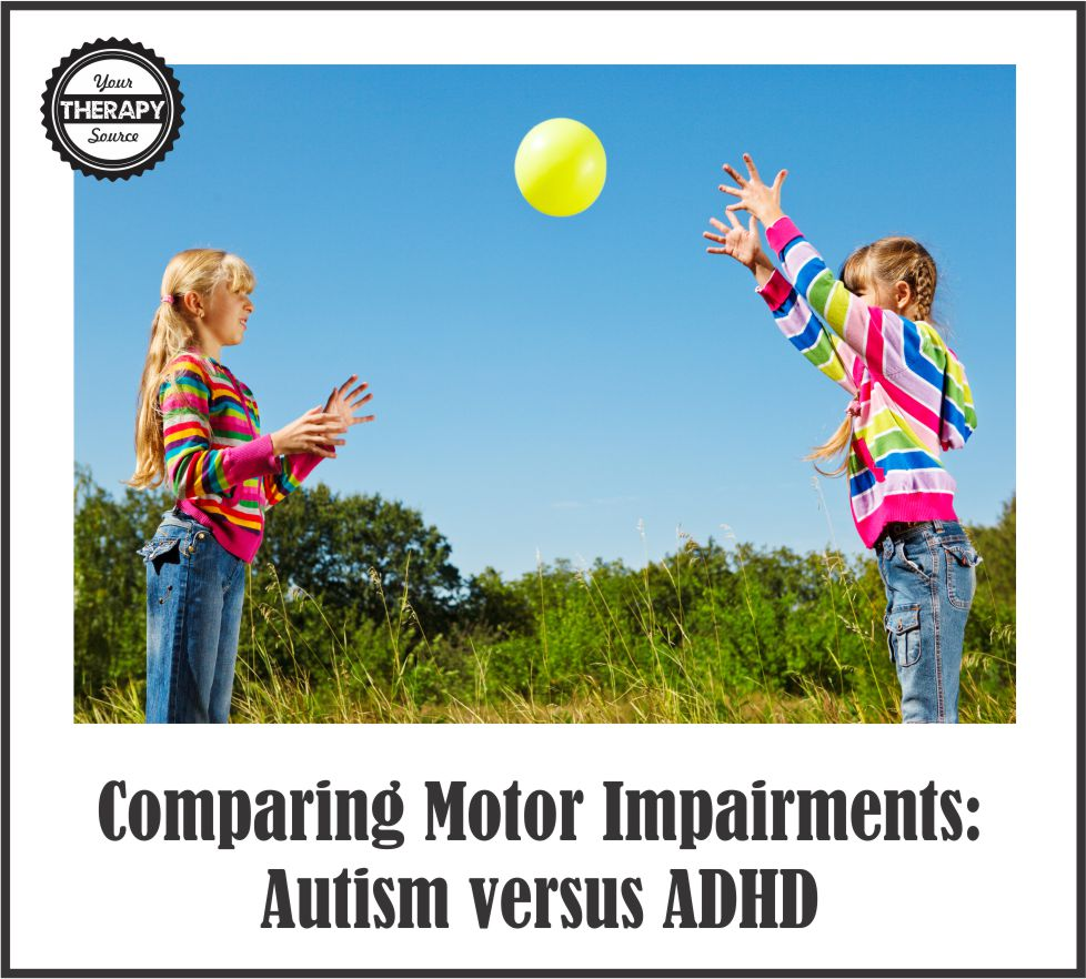 Comparing Motor Impairments: Autism versus ADHD - Your Therapy