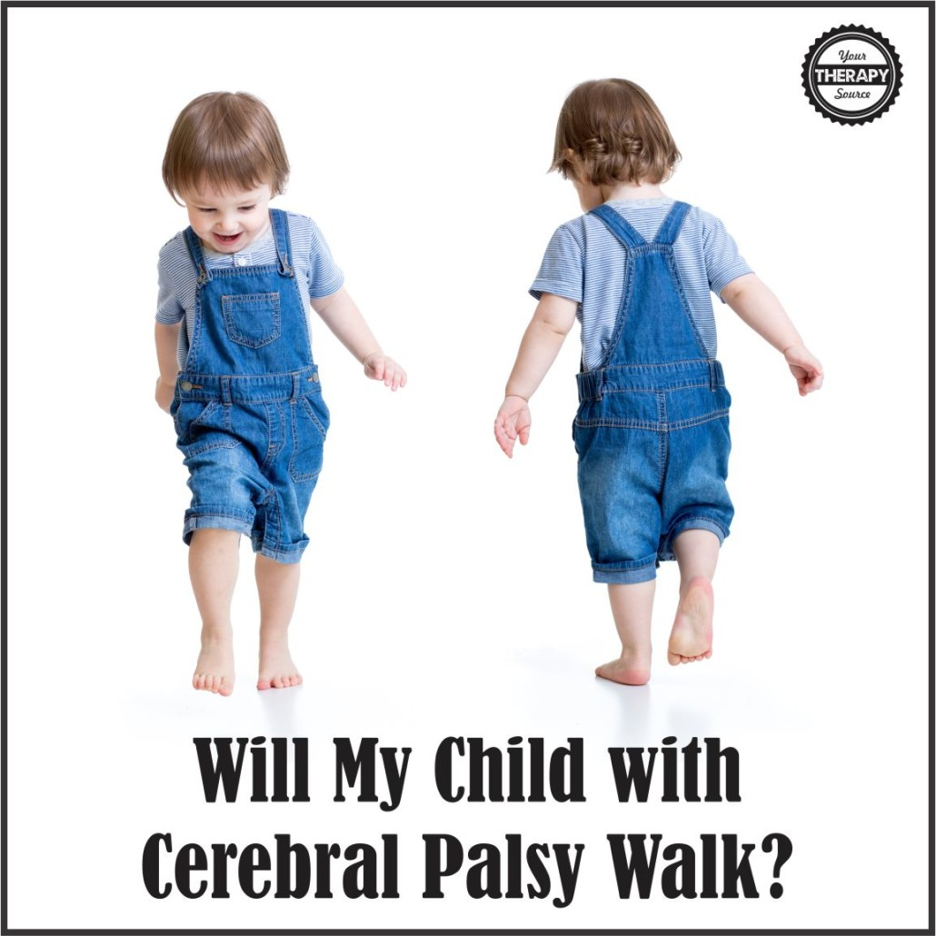 WIll My Child With Cerebral Palsy Walk?