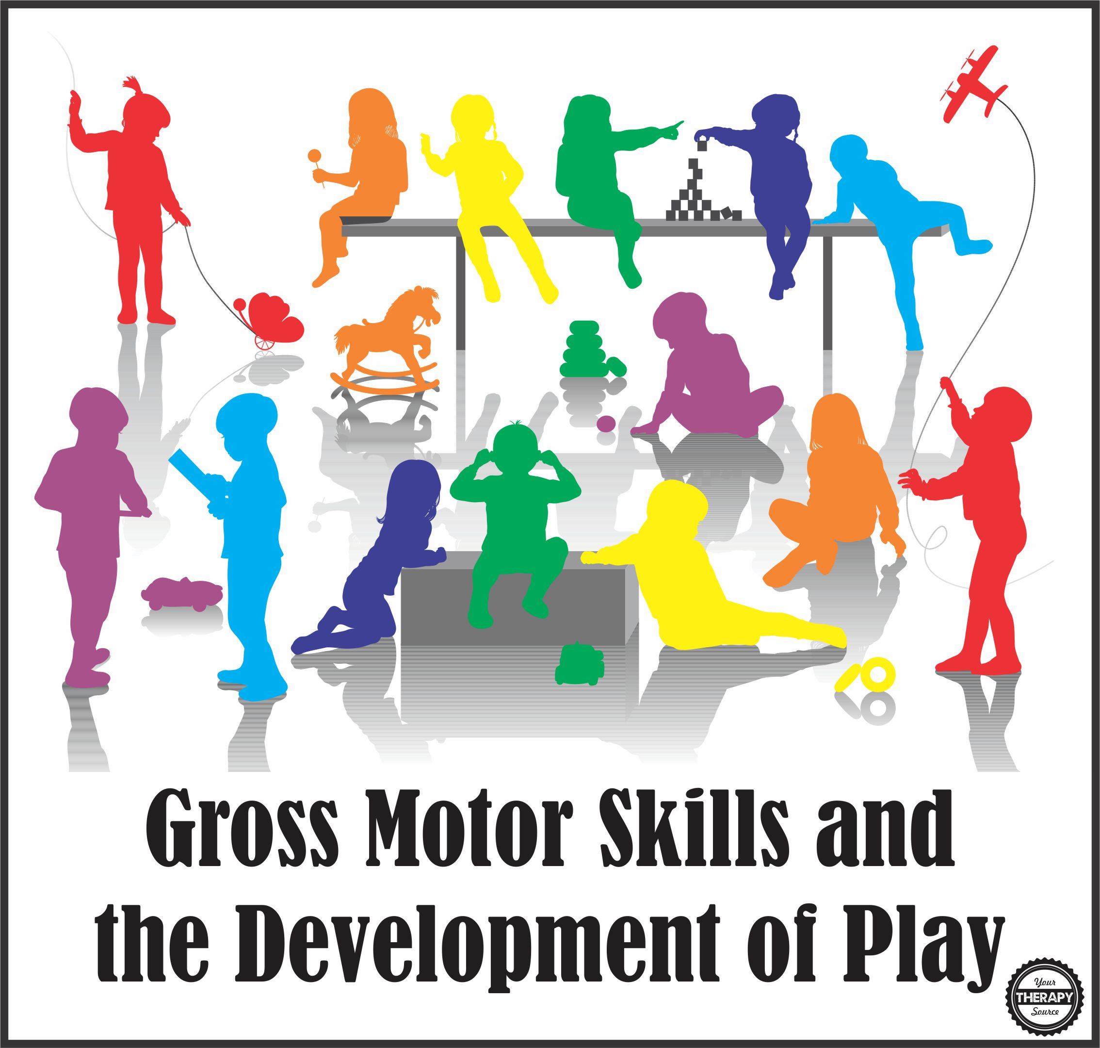 Gross Motor Skills and Development of Play