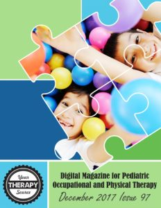 December 2017 Digital Magazine for OTs and PTs from YourTherapySource