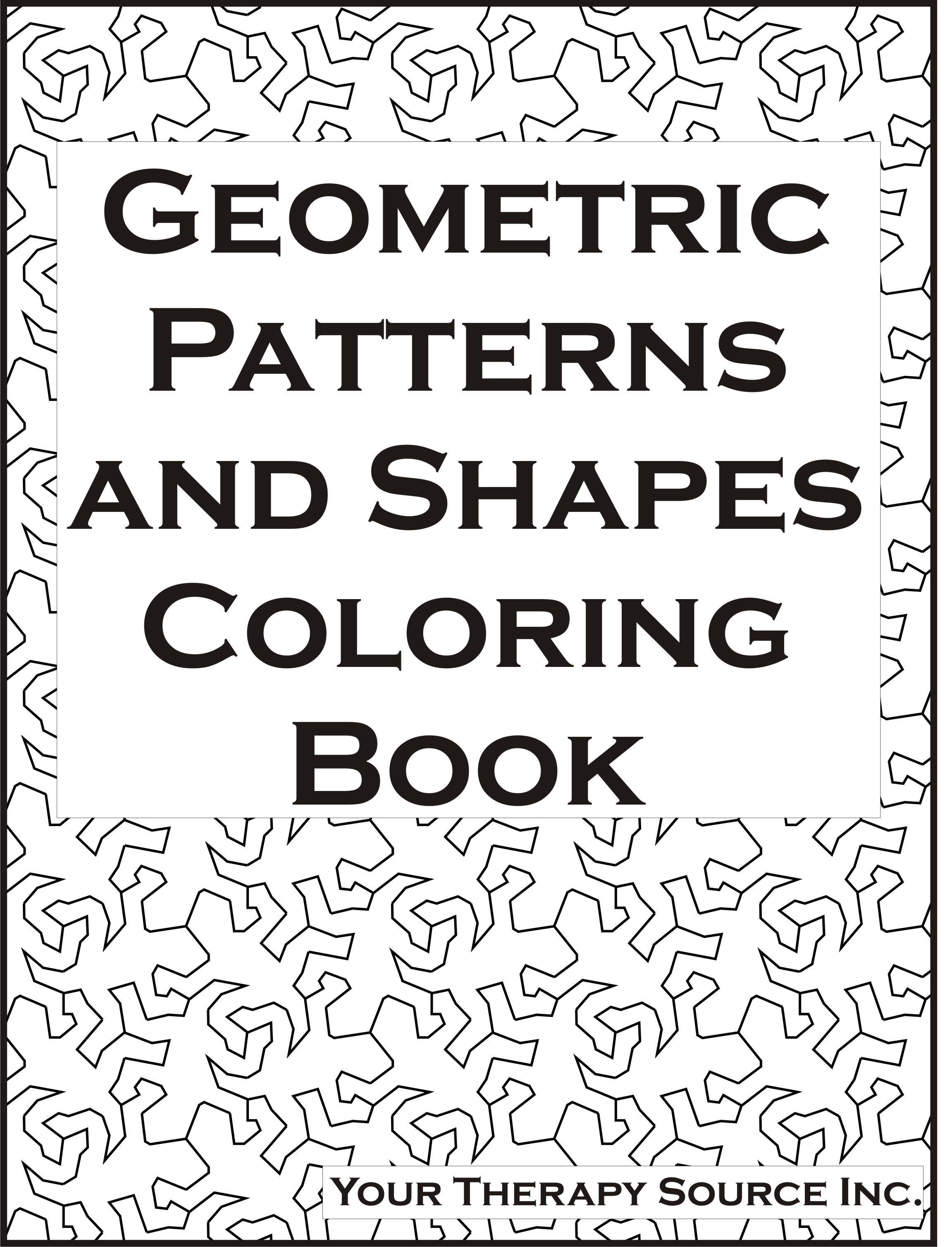 Geometric Patterns And Shapes Coloring Book Your Therapy Source