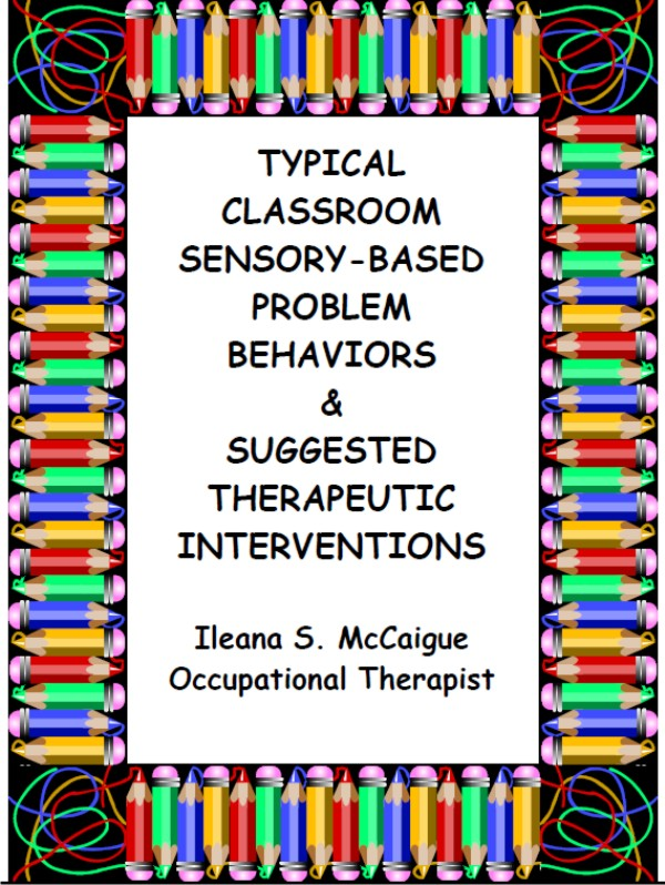 Typical Classroom Sensory-Based Problem Behaviors & Suggested Therapeutic Interventions