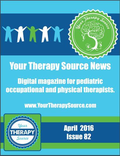 April 2016 digital magazine for Pediatric OT and PT