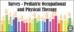 Survey Pediatric Occupational and Physical Therapy