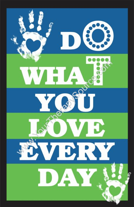 Do What You Love Every Day
