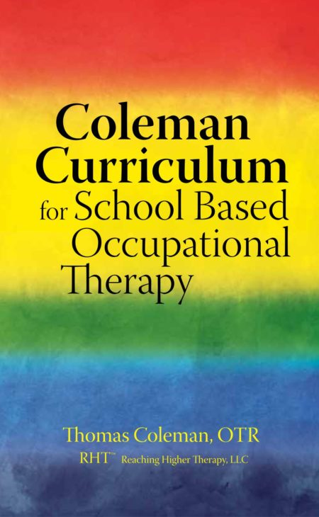 Coleman Curriculum for School Based Occupational Therapy