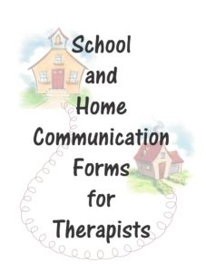 School and Home Communication Forms for Therapists