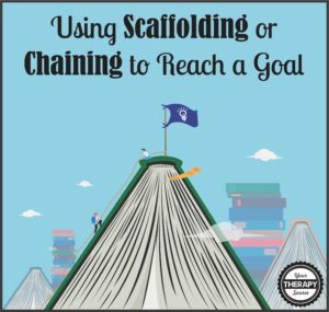 Using Scaffolding or Chaining to Reach a Goal
