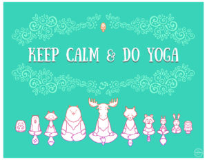 Keep Calm and Do Yoga