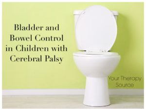 Bladder and bowel control children cerebral palsy