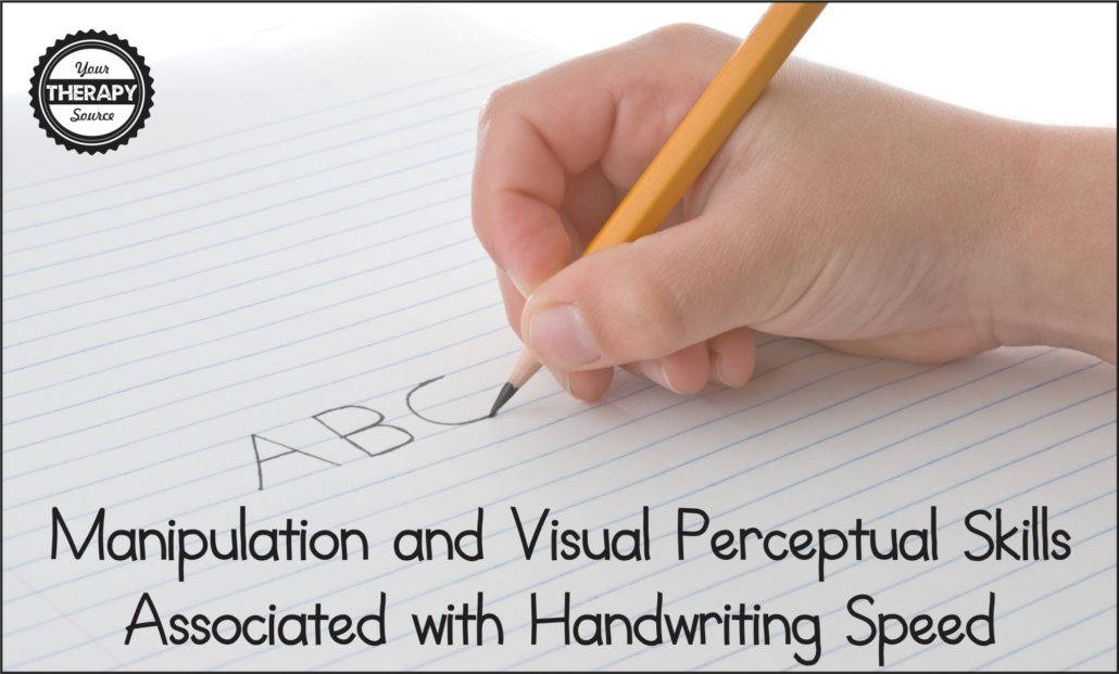 Manipulation and Visual Perceptual Skills Associated with Handwriting Speed