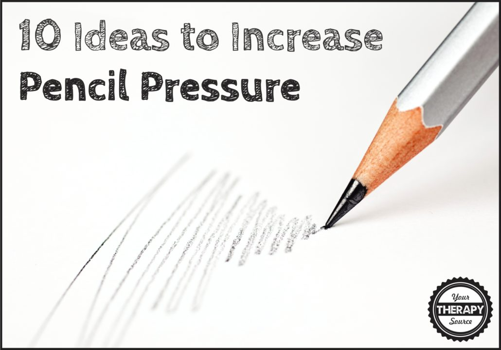 10 ideas to increase pencil pressure
