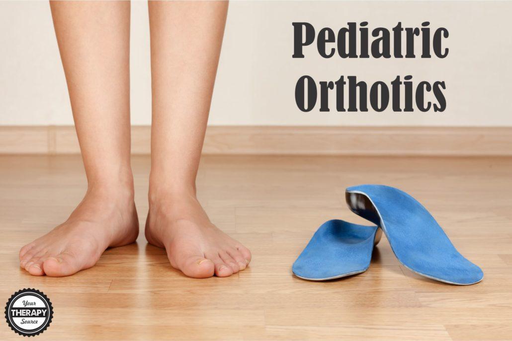 Pediatric orthotics