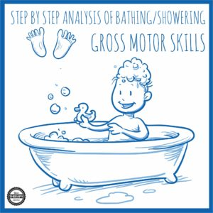 independent-bathing-step-by-step-analysis-gross-motor